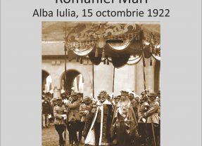 """Vernisajul expoziţiei """"Încoronarea suveranilor României Mari.  Alba Iulia, 15 octombrie 1922″"""