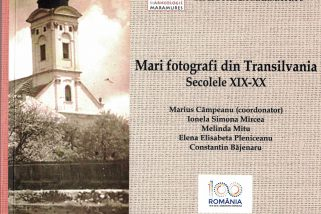 Mari fotografi din Transilvania Secolele XIX-XX