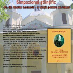"""Simpozionul ştiinţific """"Pr. dr. Vasile Lucaciu – o viaţă pentru un ideal"""""""